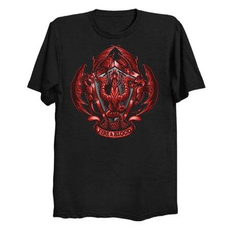 Fire and Blood - GoT Fan Apparel