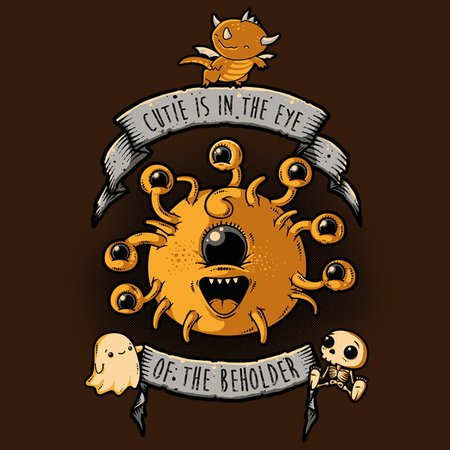 Cutie Is In The Eye Of The Beholder T-Shirt