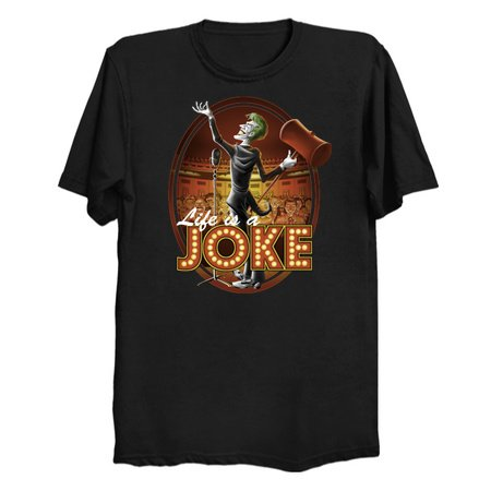 Life Is A Joke - The Joker T-Shirts