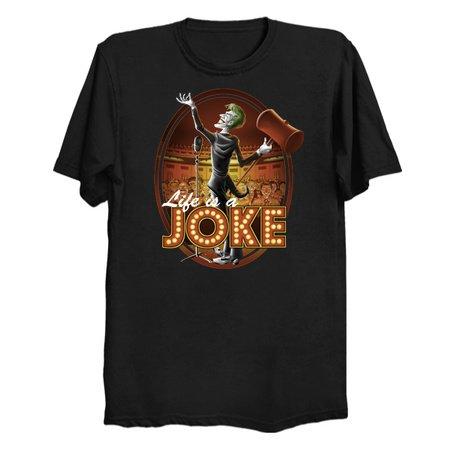 Life Is A Joke - The Joker T-Shirts