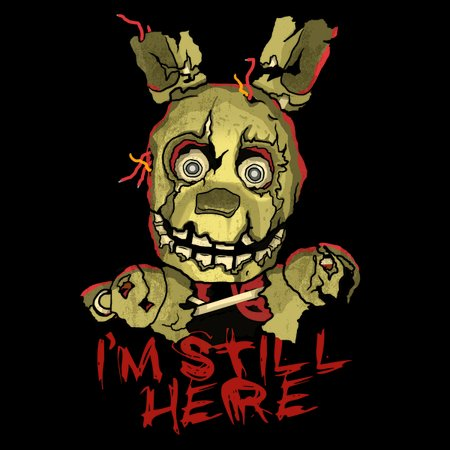 I'm Still Here T-Shirt