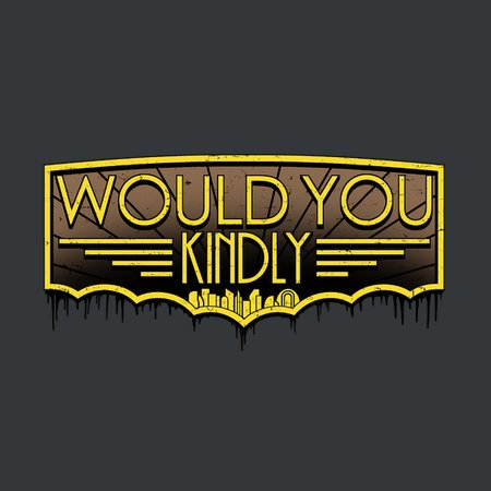 Would You Kindly… T-Shirt