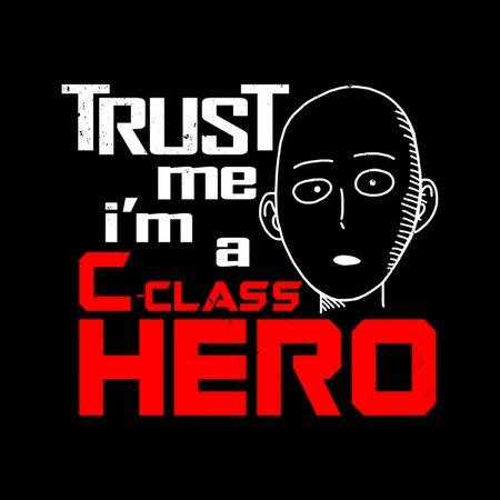 Trust Me, I'm A C-Class Hero T-Shirt