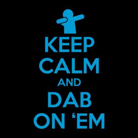 Keep Calm And Dab On 'Em T-Shirt