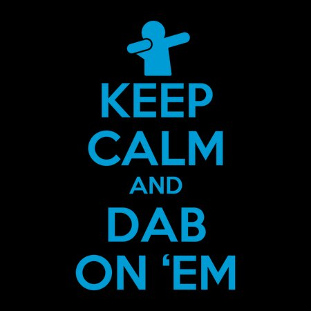 keep calm and dab on em neatoshop