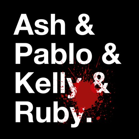 Ash & Pablo & Kelly & Ruby T-Shirt