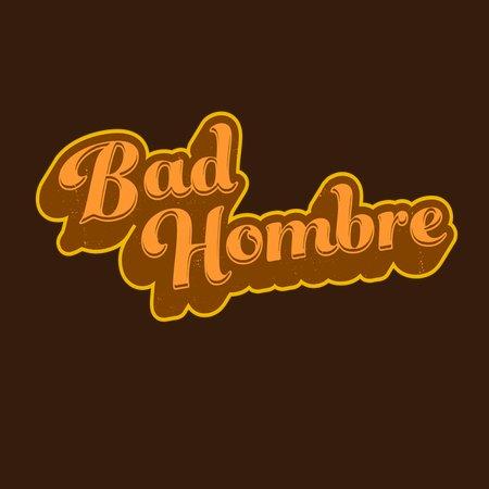 Bad Hombre Funny Trump Debate Quote T-Shirt
