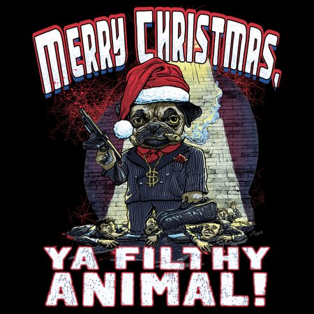 merry christmas ya filthy animal pug gangster t - Merry Christmas Ya Filthy Animal
