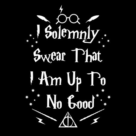 2120bcbee676 I Solemnly Swear That I Am Up To No Good - NeatoShop