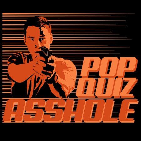 Speed Pop Quiz Asshole