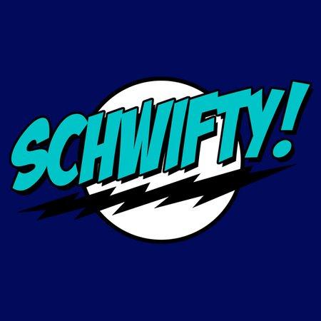 Schwifty! (Bazinga) T-Shirt