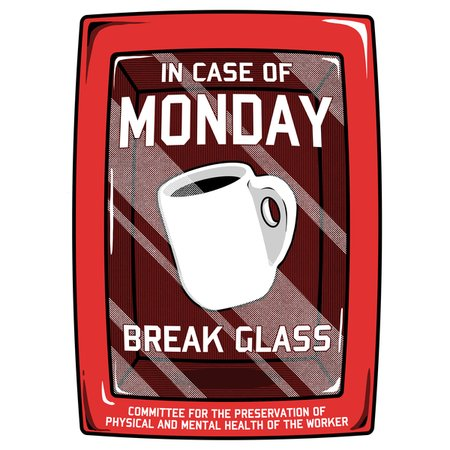 In Case Of Monday Neatoshop