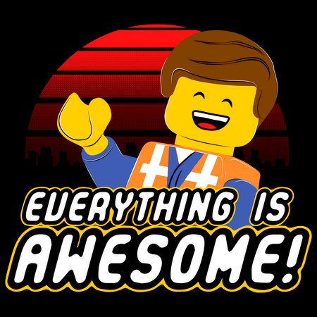 Everything is awesome! - NeatoShop