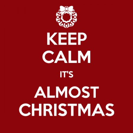 Keep Calm Christmas.Keep Calm It S Almost Christmas